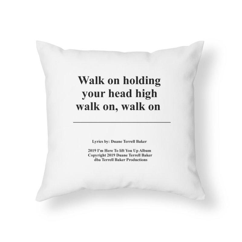 WalkOn_TerrellBaker2019ImHereToLiftYouUpAlbum_PrintedLyrics_05012019 Home Throw Pillow by Duane Terrell Baker - Authorized Artwork, etc