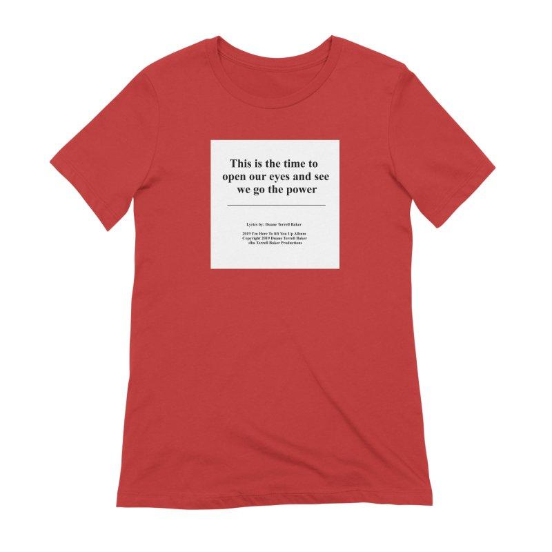 WeGotThePower_TerrellBaker2019ImHereToLiftYouUpAlbum_PrintedLyrics_05012019 Women's Extra Soft T-Shirt by Duane Terrell Baker - Authorized Artwork, etc