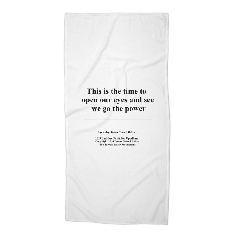 WeGotThePower_TerrellBaker2019ImHereToLiftYouUpAlbum_PrintedLyrics_05012019 Accessories Beach Towel by Duane Terrell Baker - Authorized Artwork, etc