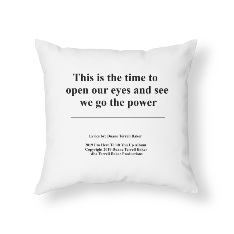 WeGotThePower_TerrellBaker2019ImHereToLiftYouUpAlbum_PrintedLyrics_05012019 Home Throw Pillow by Duane Terrell Baker - Authorized Artwork, etc