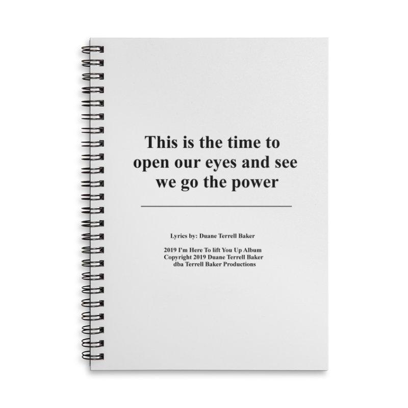 WeGotThePower_TerrellBaker2019ImHereToLiftYouUpAlbum_PrintedLyrics_05012019 Accessories Lined Spiral Notebook by Duane Terrell Baker - Authorized Artwork, etc