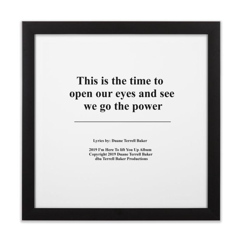 WeGotThePower_TerrellBaker2019ImHereToLiftYouUpAlbum_PrintedLyrics_05012019 Home Framed Fine Art Print by Duane Terrell Baker - Authorized Artwork, etc