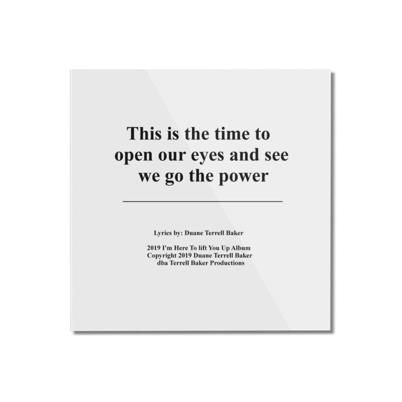 WeGotThePower_TerrellBaker2019ImHereToLiftYouUpAlbum_PrintedLyrics_05012019 Home Mounted Acrylic Print by Duane Terrell Baker - Authorized Artwork, etc