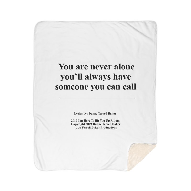 YoureNeverAlone_TerrellBaker2019ImHereToLiftYouUpAlbum_PrintedLyrics_05012019 Home Sherpa Blanket Blanket by Duane Terrell Baker - Authorized Artwork, etc