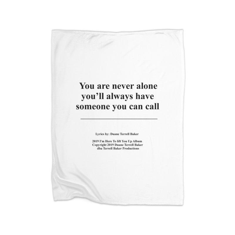 YoureNeverAlone_TerrellBaker2019ImHereToLiftYouUpAlbum_PrintedLyrics_05012019 Home Fleece Blanket Blanket by Duane Terrell Baker - Authorized Artwork, etc