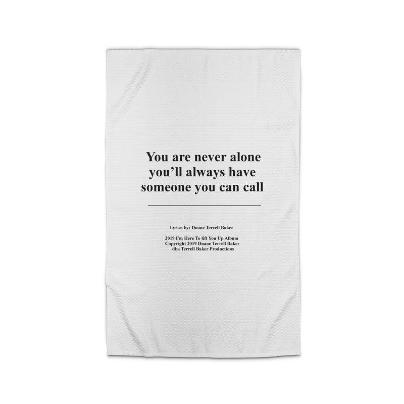 YoureNeverAlone_TerrellBaker2019ImHereToLiftYouUpAlbum_PrintedLyrics_05012019 Home Rug by Duane Terrell Baker - Authorized Artwork, etc