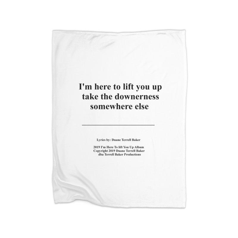 ImHereToLiftYouUp_TerrellBaker2019ImHereToLiftYouUpAlbum_PrintedLyrics_05012019 Home Fleece Blanket Blanket by Duane Terrell Baker - Authorized Artwork, etc