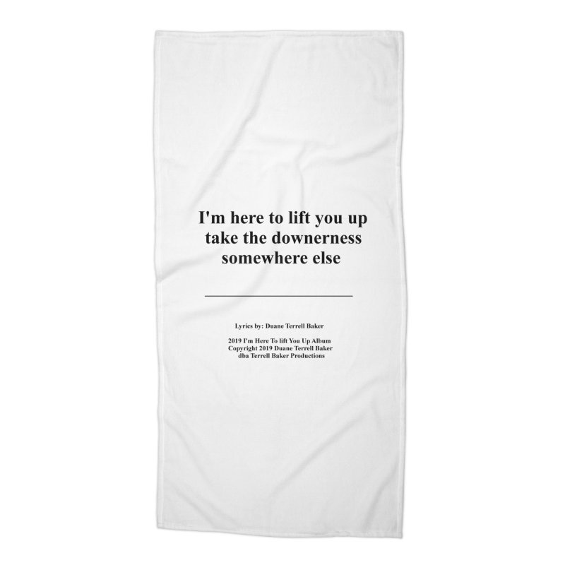ImHereToLiftYouUp_TerrellBaker2019ImHereToLiftYouUpAlbum_PrintedLyrics_05012019 Accessories Beach Towel by Duane Terrell Baker - Authorized Artwork, etc