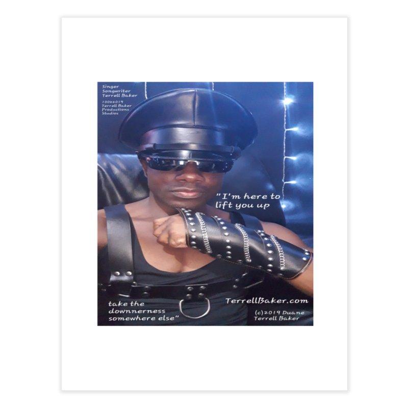 TerrellBaker_ImHereToLiftYouUp_LyricPromoArtwork10022019_4200_4800_ImHereAlbum Home Fine Art Print by Duane Terrell Baker - Authorized Artwork, etc