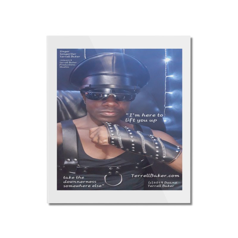 TerrellBaker_ImHereToLiftYouUp_LyricPromoArtwork10022019_4200_4800_ImHereAlbum Home Mounted Acrylic Print by Duane Terrell Baker - Authorized Artwork, etc