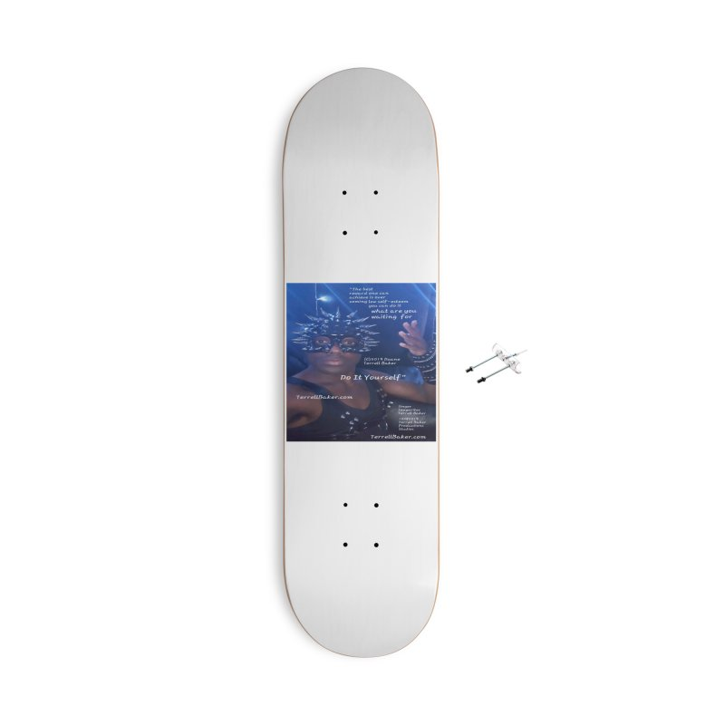 DoItYourself_LyricPromoArtwork10082019_4200_4800_ImHereAlbum Accessories With Hanging Hardware Skateboard by Duane Terrell Baker - Authorized Artwork, etc