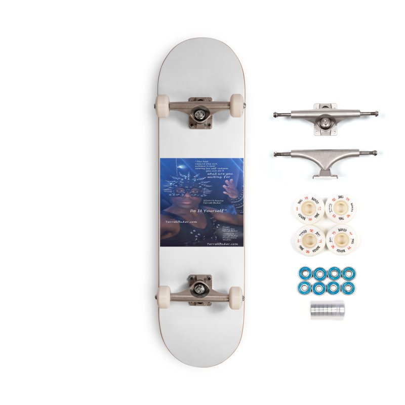 DoItYourself_LyricPromoArtwork10082019_4200_4800_ImHereAlbum Accessories Complete - Premium Skateboard by Duane Terrell Baker - Authorized Artwork, etc