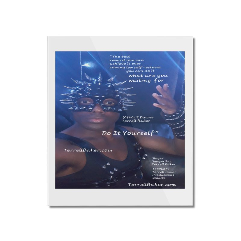DoItYourself_LyricPromoArtwork10082019_4200_4800_ImHereAlbum Home Mounted Acrylic Print by Duane Terrell Baker - Authorized Artwork, etc