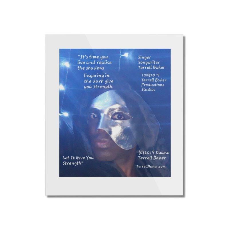 TerrellBaker_LetItGiveYouStrength_LyricPromoArtwork10082019_4200_4800_ImHereAlbum Home Mounted Acrylic Print by Duane Terrell Baker - Authorized Artwork, etc