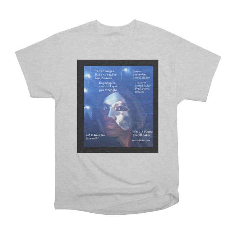 TerrellBaker_LetItGiveYouStrength_LyricPromoArtwork10082019_4200_4800_ImHereAlbum Women's Heavyweight Unisex T-Shirt by Duane Terrell Baker - Authorized Artwork, etc