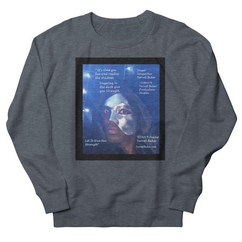 TerrellBaker_LetItGiveYouStrength_LyricPromoArtwork10082019_4200_4800_ImHereAlbum Women's French Terry Sweatshirt by Duane Terrell Baker - Authorized Artwork, etc