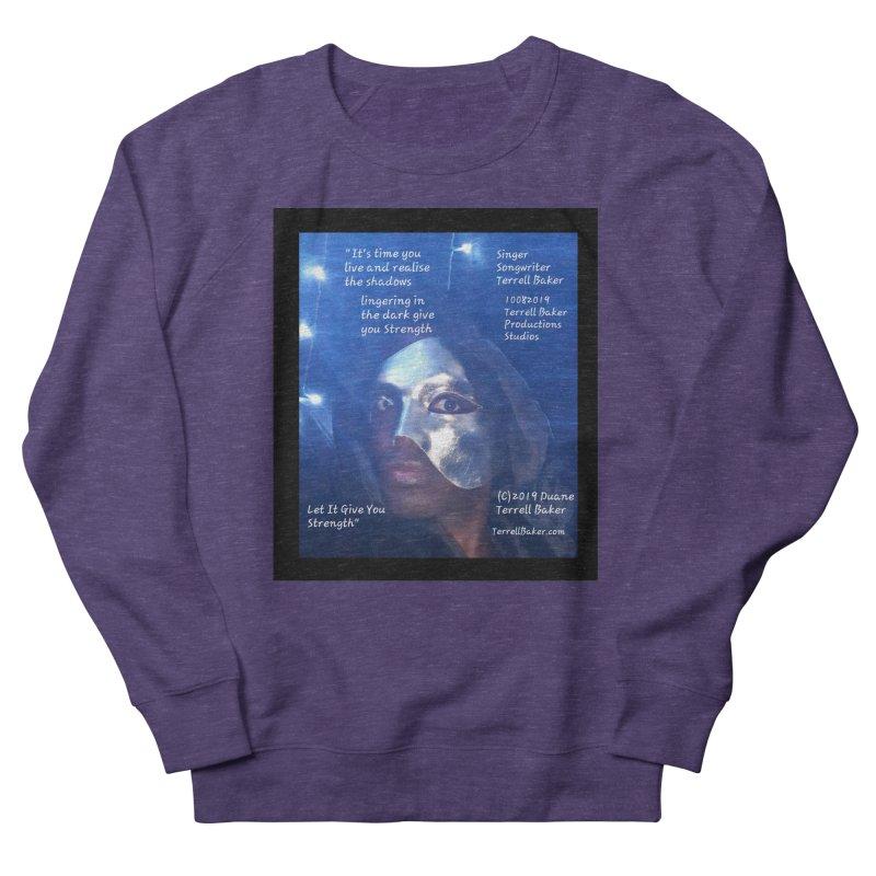 TerrellBaker_LetItGiveYouStrength_LyricPromoArtwork10082019_4200_4800_ImHereAlbum Men's French Terry Sweatshirt by Duane Terrell Baker - Authorized Artwork, etc