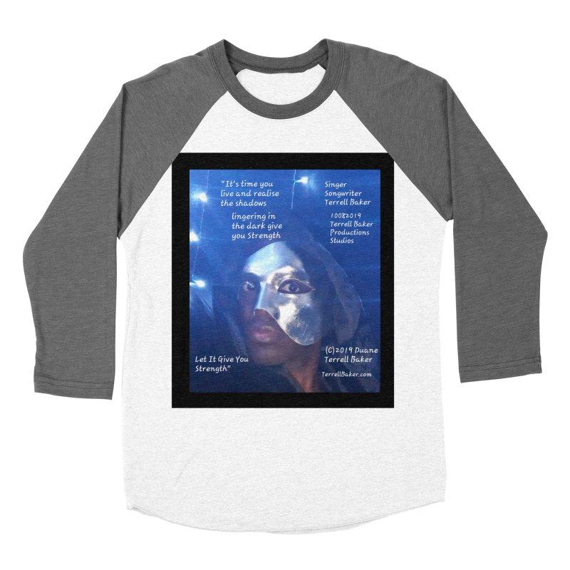 TerrellBaker_LetItGiveYouStrength_LyricPromoArtwork10082019_4200_4800_ImHereAlbum Men's Baseball Triblend Longsleeve T-Shirt by Duane Terrell Baker - Authorized Artwork, etc