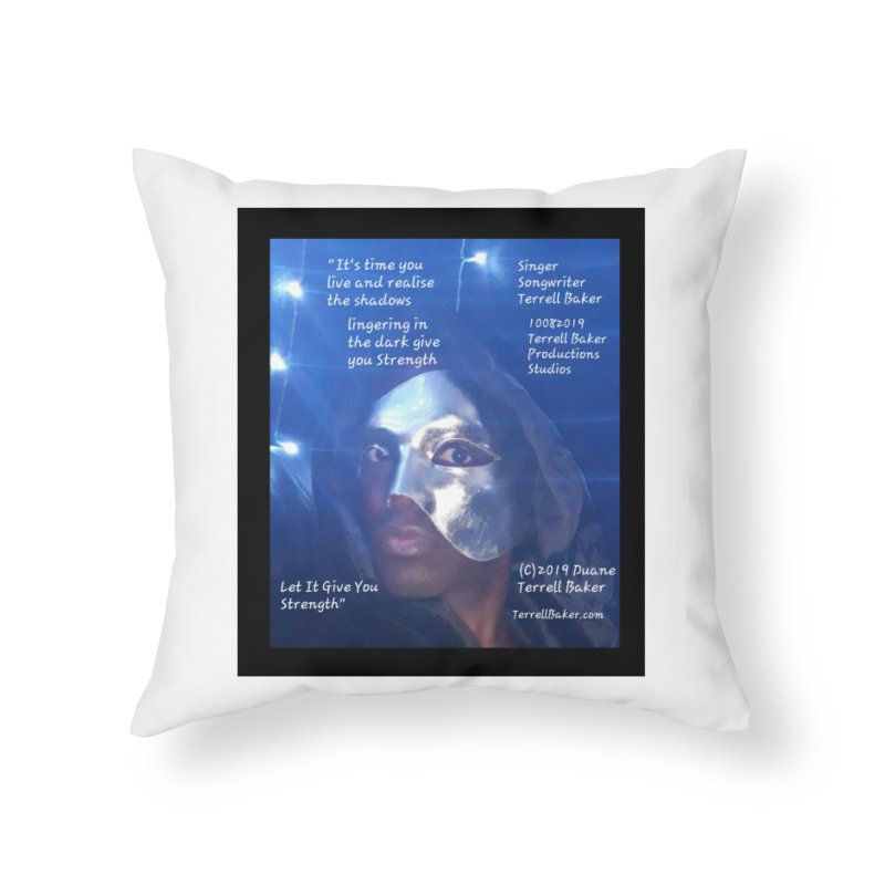TerrellBaker_LetItGiveYouStrength_LyricPromoArtwork10082019_4200_4800_ImHereAlbum Home Throw Pillow by Duane Terrell Baker - Authorized Artwork, etc