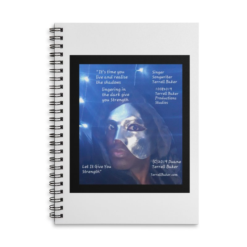TerrellBaker_LetItGiveYouStrength_LyricPromoArtwork10082019_4200_4800_ImHereAlbum Accessories Lined Spiral Notebook by Duane Terrell Baker - Authorized Artwork, etc