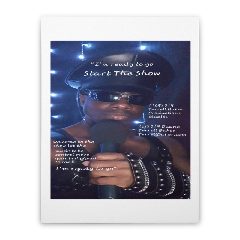 TerrellBaker_StartTheShow_LyricPromoArtwork11052019_4200_4800_ImHereAlbum Home Stretched Canvas by Duane Terrell Baker - Authorized Artwork, etc