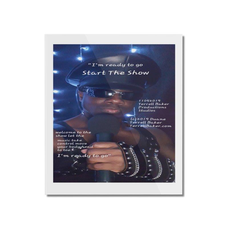 TerrellBaker_StartTheShow_LyricPromoArtwork11052019_4200_4800_ImHereAlbum Home Mounted Acrylic Print by Duane Terrell Baker - Authorized Artwork, etc