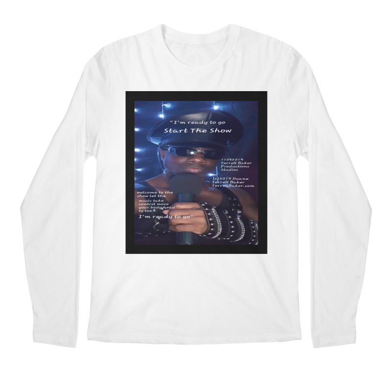 TerrellBaker_StartTheShow_LyricPromoArtwork11052019_3897_4481_ImHereAlbum Men's Regular Longsleeve T-Shirt by Duane Terrell Baker - Authorized Artwork, etc