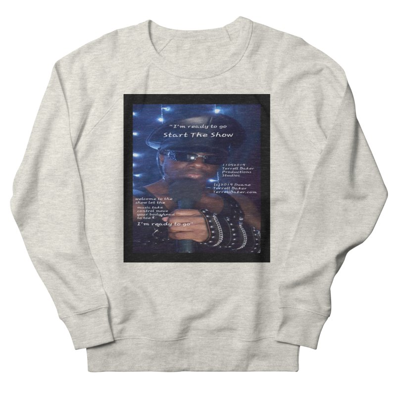 TerrellBaker_StartTheShow_LyricPromoArtwork11052019_3897_4481_ImHereAlbum Men's French Terry Sweatshirt by Duane Terrell Baker - Authorized Artwork, etc