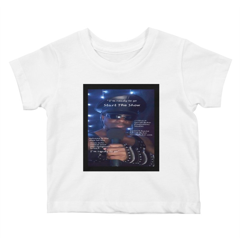 TerrellBaker_StartTheShow_LyricPromoArtwork11052019_3897_4481_ImHereAlbum Kids Baby T-Shirt by Duane Terrell Baker - Authorized Artwork, etc