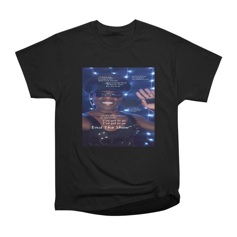 TerrellBaker_EndTheShow_LyricPromoArtwork11052019_3897_4481_ImHereAlbum Women's Heavyweight Unisex T-Shirt by Duane Terrell Baker - Authorized Artwork, etc