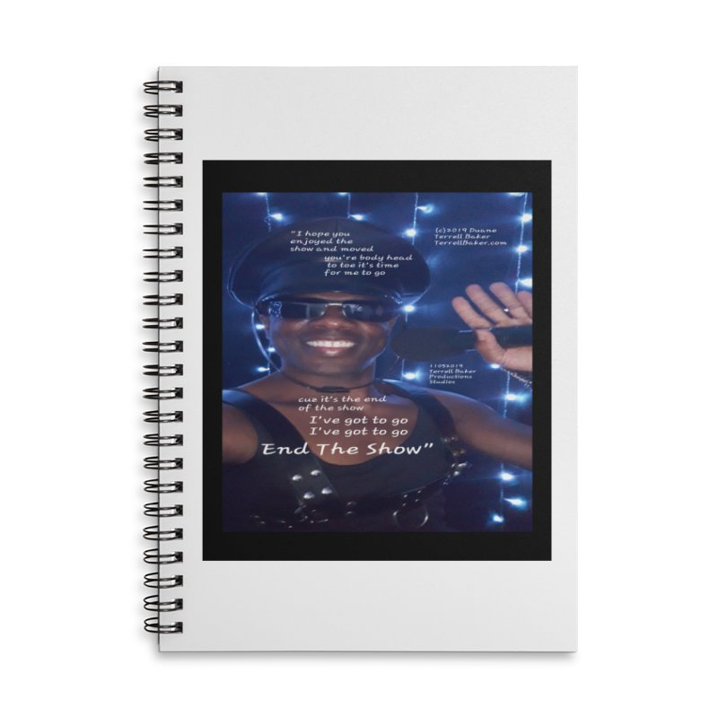 TerrellBaker_EndTheShow_LyricPromoArtwork11052019_3897_4481_ImHereAlbum Accessories Lined Spiral Notebook by Duane Terrell Baker - Authorized Artwork, etc