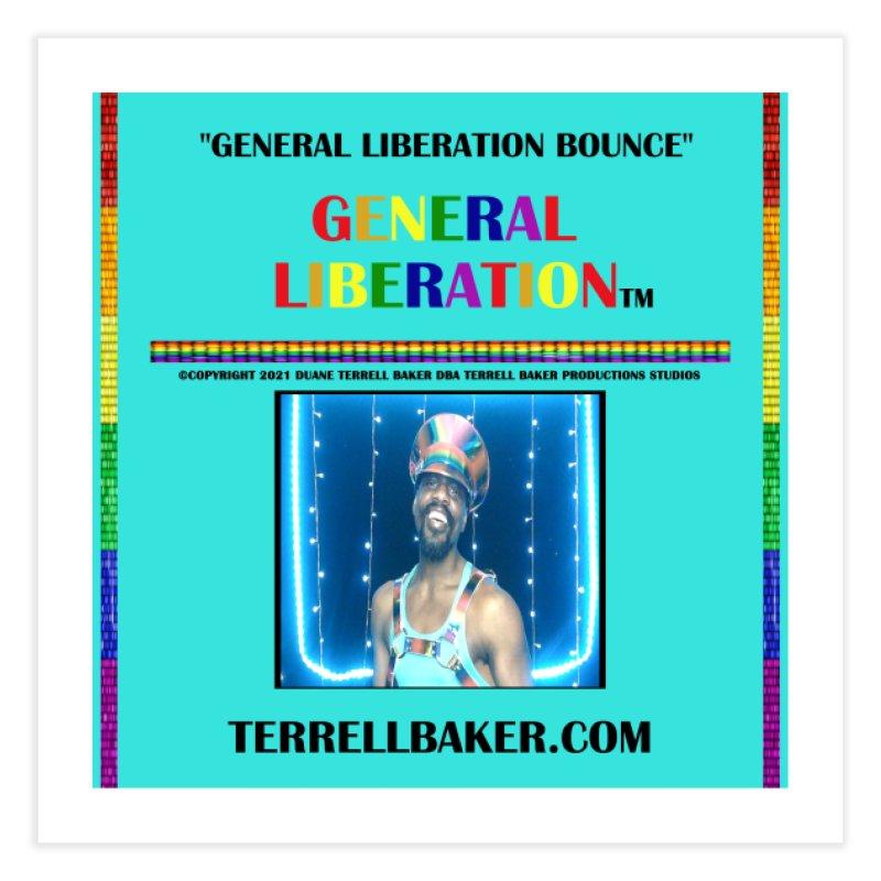 GENERALLIBERATIONBOUNCE_GLIBERATION_MERCH_TEALBKDRP Home Fine Art Print by Terrell Baker Productions Studios TerrellBaker.com