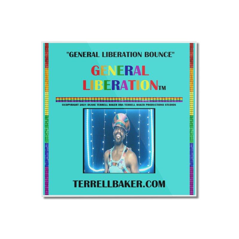 GENERALLIBERATIONBOUNCE_GLIBERATION_MERCH_TEALBKDRP Home Mounted Acrylic Print by Terrell Baker Productions Studios TerrellBaker.com