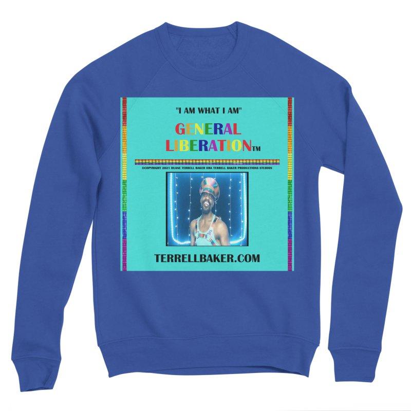 IAMWHATIAM_GLIBERATION_MERCH_TEALBKDRP Women's Sweatshirt by Terrell Baker Productions Studios TerrellBaker.com