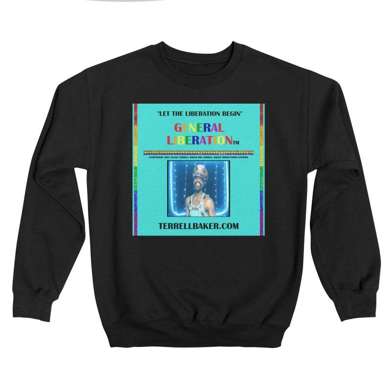 LETTHELIBERATIONBEGIN_GLIBERATION_MERCH_TEALBKDRP Men's Sweatshirt by Terrell Baker Productions Studios TerrellBaker.com