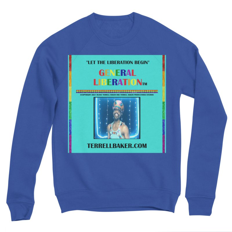 LETTHELIBERATIONBEGIN_GLIBERATION_MERCH_TEALBKDRP Women's Sweatshirt by Terrell Baker Productions Studios TerrellBaker.com