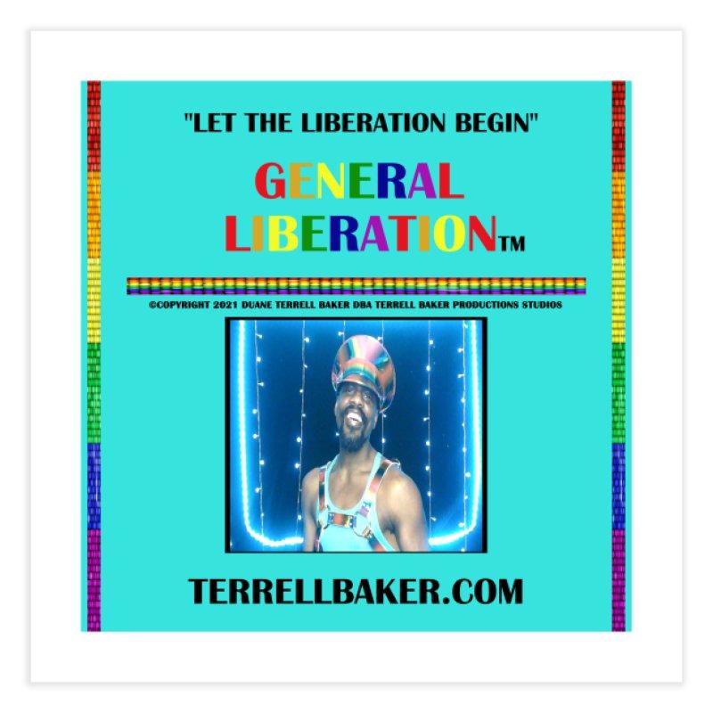 LETTHELIBERATIONBEGIN_GLIBERATION_MERCH_TEALBKDRP Home Fine Art Print by Terrell Baker Productions Studios TerrellBaker.com