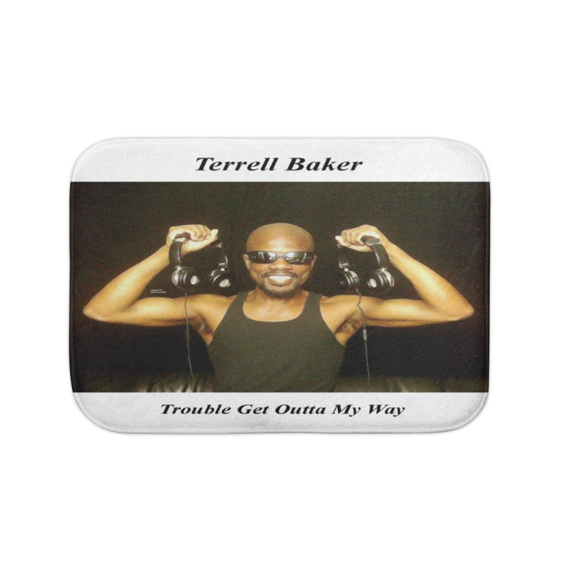 TerrellBaker_2018_TroubleGetOuttaMyWayAlbum_MerchandiseArtwork Home Bath Mat by Duane Terrell Baker - Authorized Artwork, etc
