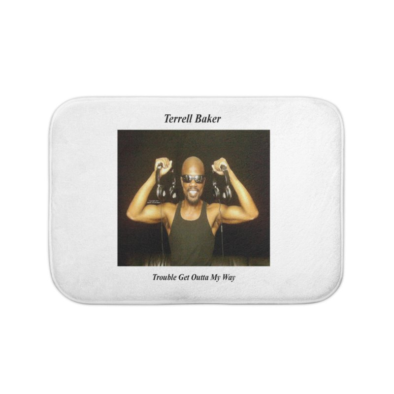 TerrellBaker_2018_TroubleGetOuttaMyWayAlbum_NoSongList_MerchandiseArtwork Home Bath Mat by Duane Terrell Baker - Authorized Artwork, etc