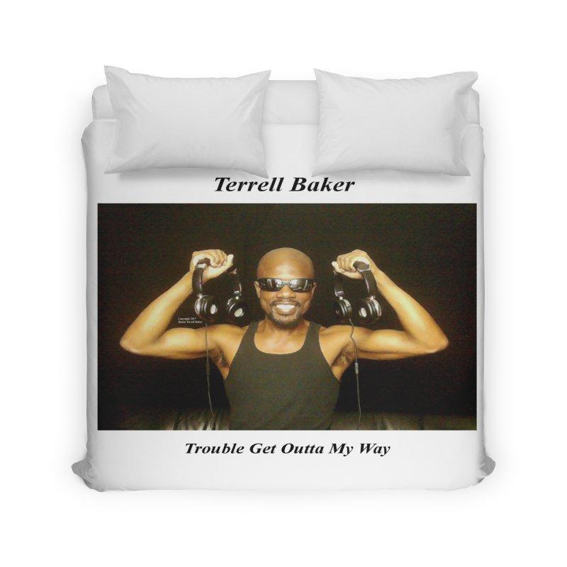 TerrellBaker_2018_TroubleGetOuttaMyWayAlbum_MerchandiseArtwork Home Duvet by Duane Terrell Baker - Authorized Artwork, etc