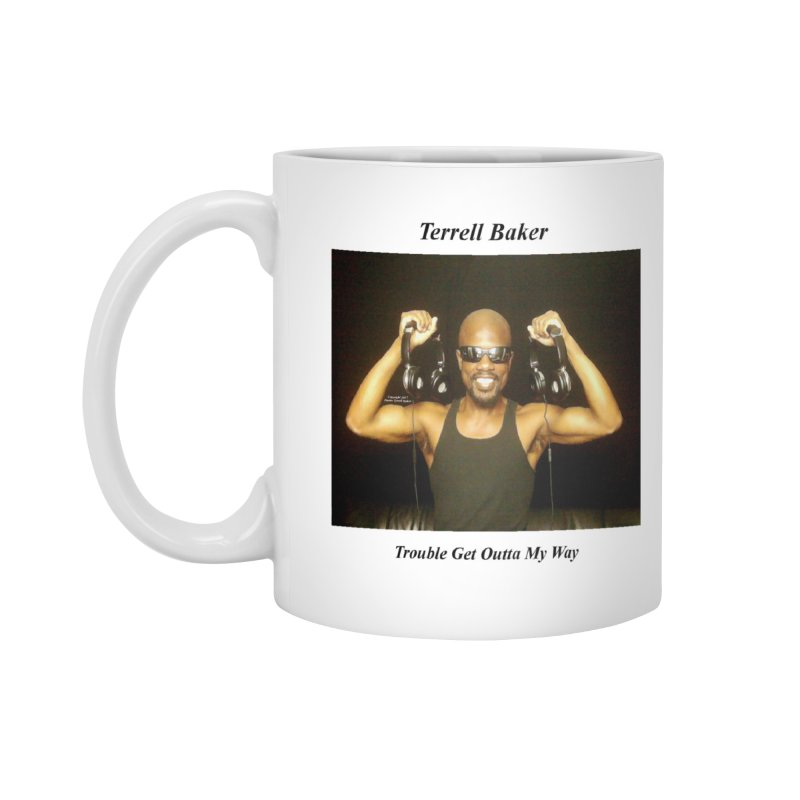 TerrellBaker_2018_TroubleGetOuttaMyWayAlbum_NoSongList_MerchandiseArtwork Accessories Standard Mug by Duane Terrell Baker - Authorized Artwork, etc