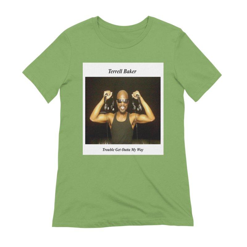 TerrellBaker_2018_TroubleGetOuttaMyWayAlbum_NoSongList_MerchandiseArtwork Women's Extra Soft T-Shirt by Duane Terrell Baker - Authorized Artwork, etc