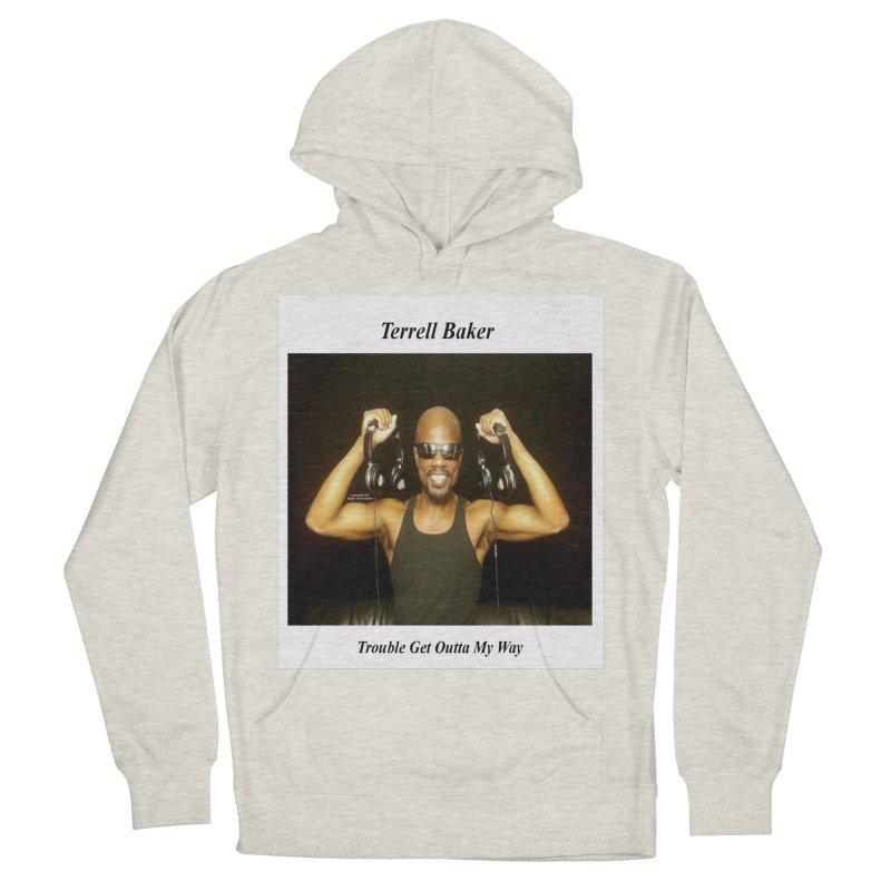 TerrellBaker_2018_TroubleGetOuttaMyWayAlbum_NoSongList_MerchandiseArtwork Men's French Terry Pullover Hoody by Duane Terrell Baker - Authorized Artwork, etc