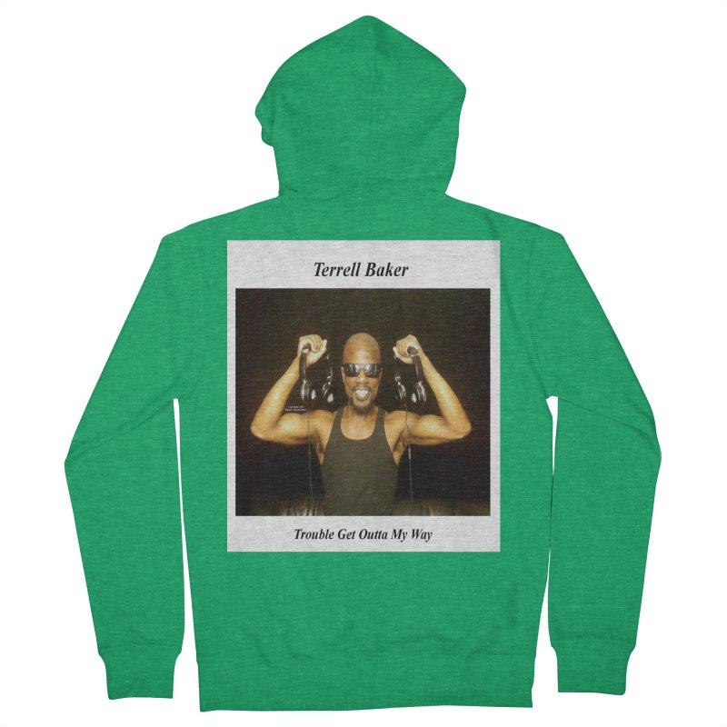 TerrellBaker_2018_TroubleGetOuttaMyWayAlbum_NoSongList_MerchandiseArtwork Women's French Terry Zip-Up Hoody by Duane Terrell Baker - Authorized Artwork, etc