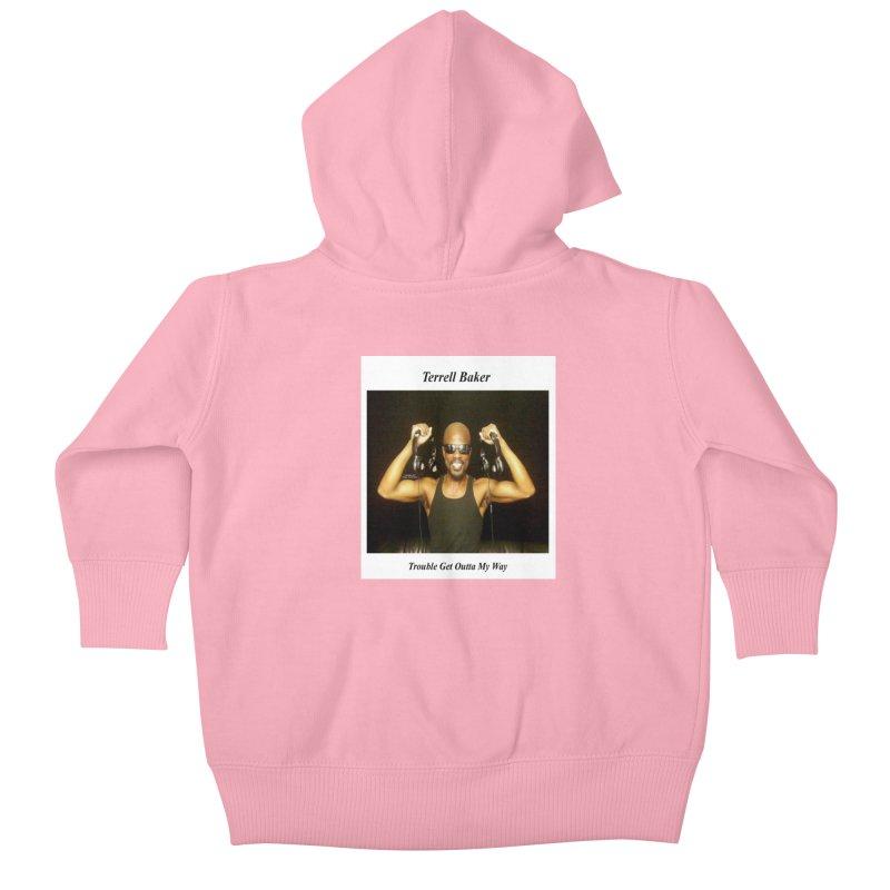 TerrellBaker_2018_TroubleGetOuttaMyWayAlbum_NoSongList_MerchandiseArtwork Kids Baby Zip-Up Hoody by Duane Terrell Baker - Authorized Artwork, etc