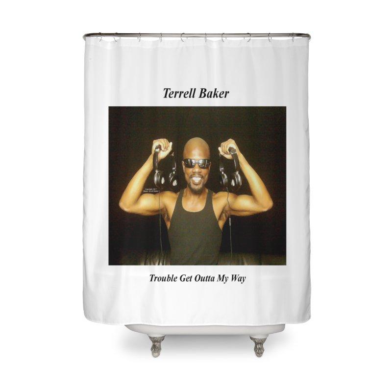 TerrellBaker_2018_TroubleGetOuttaMyWayAlbum_NoSongList_MerchandiseArtwork Home Shower Curtain by Duane Terrell Baker - Authorized Artwork, etc