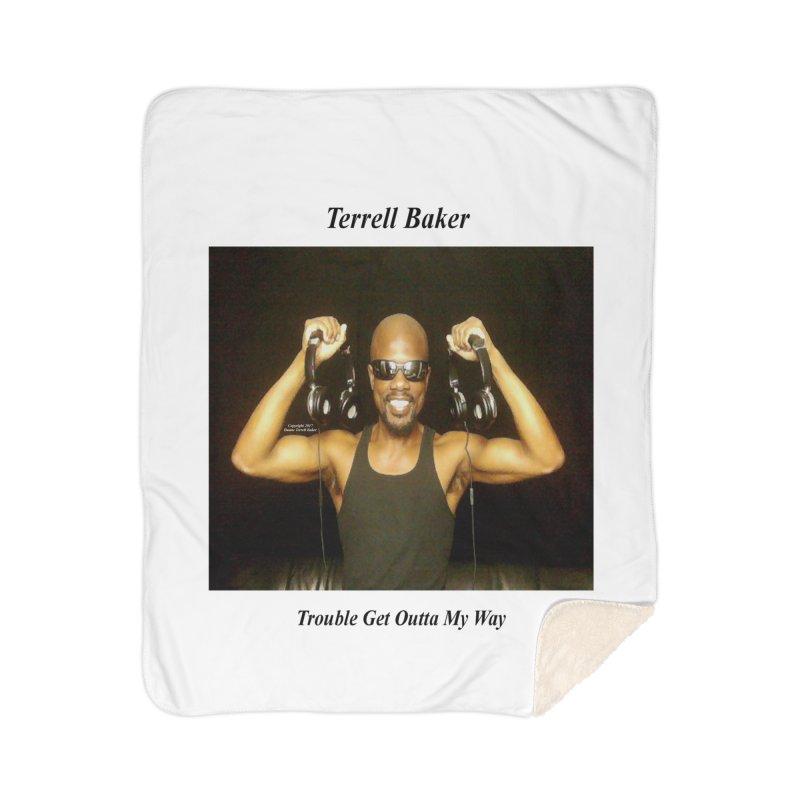TerrellBaker_2018_TroubleGetOuttaMyWayAlbum_NoSongList_MerchandiseArtwork Home Sherpa Blanket Blanket by Duane Terrell Baker - Authorized Artwork, etc