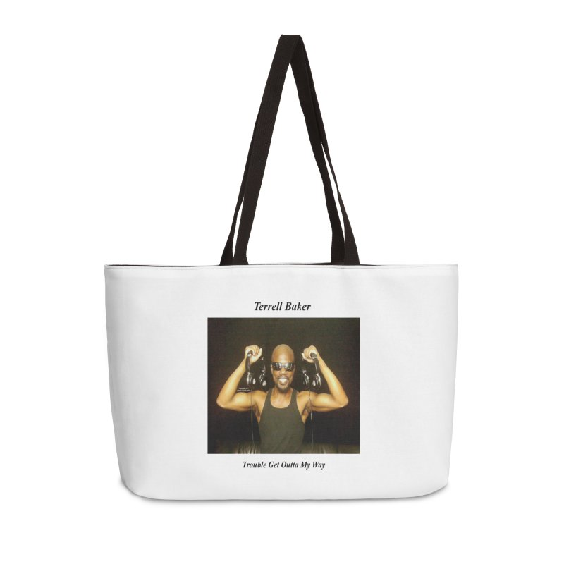TerrellBaker_2018_TroubleGetOuttaMyWayAlbum_NoSongList_MerchandiseArtwork Accessories Weekender Bag Bag by Duane Terrell Baker - Authorized Artwork, etc