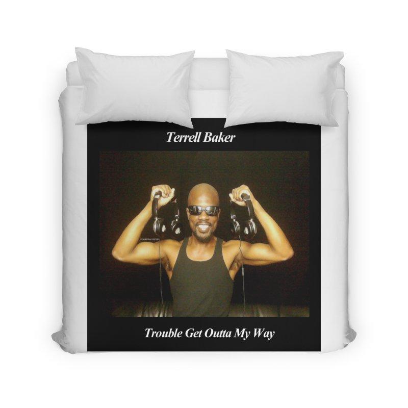 TerrellBaker_2018_TroubleGetOuttaMyWayAlbum_NoSongList_MerchandiseArtwork Home Duvet by Duane Terrell Baker - Authorized Artwork, etc