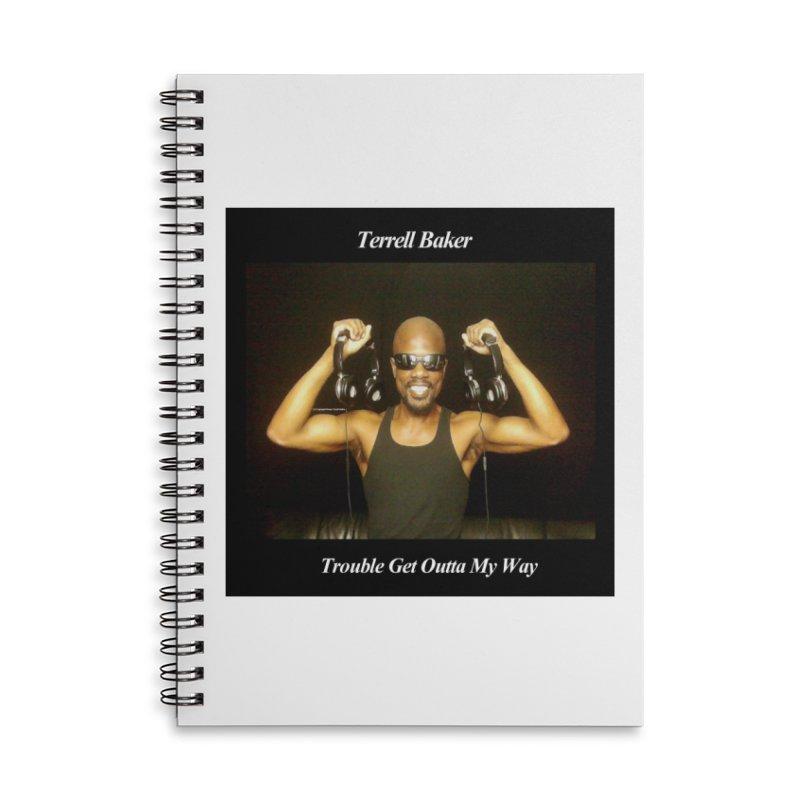 TerrellBaker_2018_TroubleGetOuttaMyWayAlbum_NoSongList_MerchandiseArtwork Accessories Lined Spiral Notebook by Duane Terrell Baker - Authorized Artwork, etc